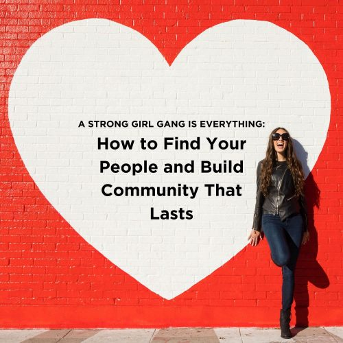 How to Find Your People and Build Community That Lasts blog post graphic
